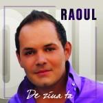 """Un Nou Album de la Raoul """"De Ziua Ta"""""""
