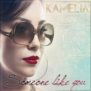 Kamelia - Someone like you