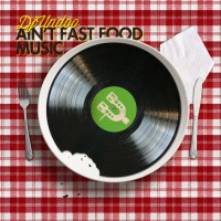 DJ Undoo - Ain't Fast Food Music