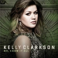 Kelly Clarkson - Mr Know It All