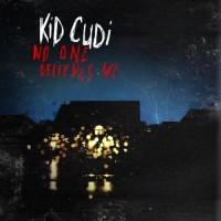 Kid Cudi - No One Believes Me