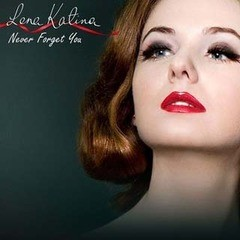 Lena Katina -  Never Forget You