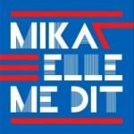 Video: Mika – Elle Me Dit