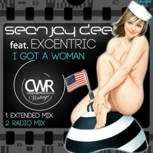 Sean Jay Dee Feat. Excentric - I got a Woman