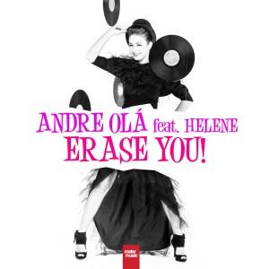 Andre Ola feat. Helene - Erase You