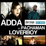 Video: Adda feat. PachaMan – Loverboy