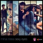 Video: Mihai Ristea – Sexy Eyes