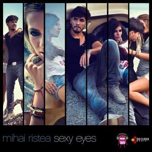 Mihai Ristea - Sexy Eyes