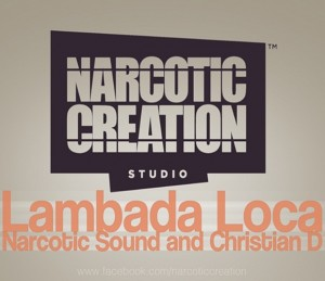 Narcotic Sound and Christian D. - Lambada Loca