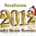 Reveliunea 2012 in direct la Radio Noise Romania