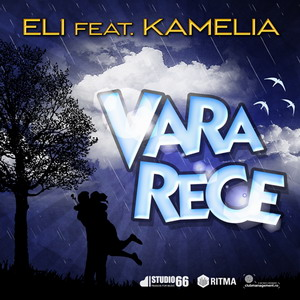 Eli ft. Kamelia  Vara Rece