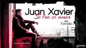 Juan Xavier feat Kamelia - Se fue el amor