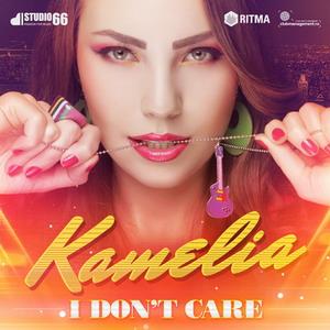 Kamelia - I don't care