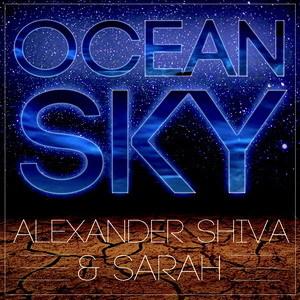 Alexander Shiva & Sarah - Ocean Sky