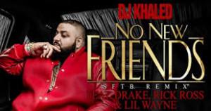DJ Khaled Feat. Drake, Rick Ross, & Lil Wayne - No New Friends