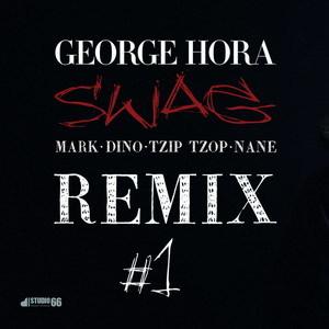 Remix Swag - George Hora, Mark, Dino, Tzip Tzop, Nane