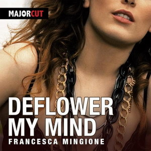 Francesca Mingione - Deflower my mind