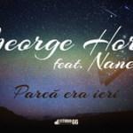 Piesa Noua – George Hora feat Nane!