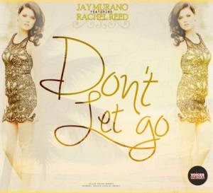 Jay Murano featuring Rachel Reed - Don't Let Go