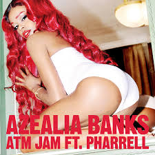 Azealia Banks ft. Pharrell Williams - ATM Jam