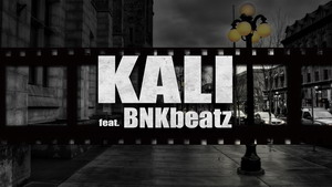 KALI feat. BNKbeatz - Filmul strazii