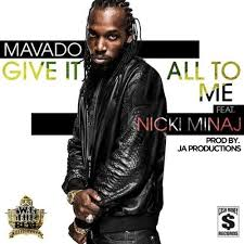 Nicki Minaj & Mavado - Give It All To Me