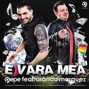Pepe feat. Arando Marquez - E vara mea