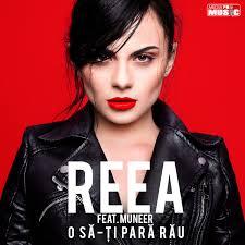Reea feat. Muneer - O sa-ti para rau
