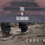 TKE feat. Dj GreWu – Cade Greu (Video)