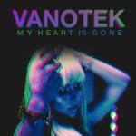 O piesa frumoasa: Vanotek – My Heart is Gone