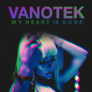 Vanotek - My Heart is Gone