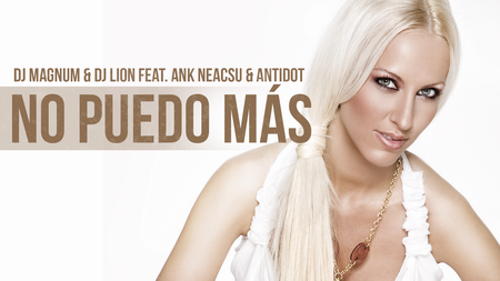 Dj Magnum & Dj Lion feat. Ank Neacsu & Antidot - No Puedo Mas