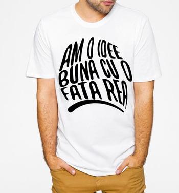 Subsemnatu model de tricou  am o idee buna cu o fata rea