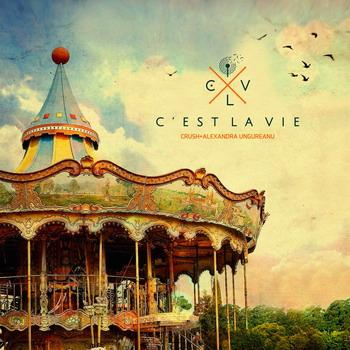 Crush + Alexandra Ungureanu - C'est La Vie