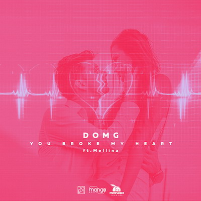DOMG feat Mellina - You Broke My Heart