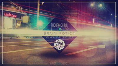 Brain Potion x Tudorii Chirili - Vers din univers