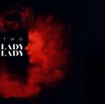 TWO - Lady, Lady