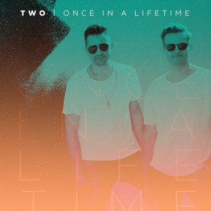 TWO - Once In A Lifetime