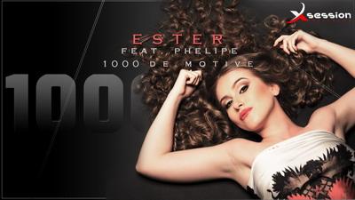 ESTER feat. PHELIPE - 1000 de motive