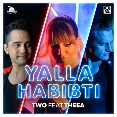 TWO feat Theea - Yalla Habibti