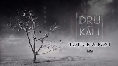 Dru feat. KALI - Tot ce a fost (prod. KALI)