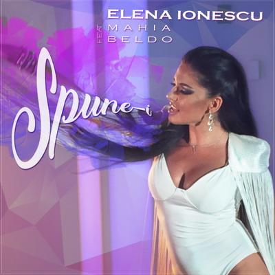 Elena Ionescu - Spune-i