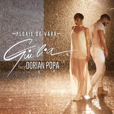 Giulia feat Dorian Popa - Ploaie de vara