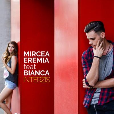 Mircea Eremia feat Bianca - Interzis