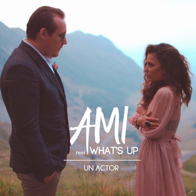 AMI feat. What's UP - Un actor