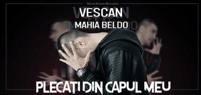 Vescan feat. Mahia Beldo - Plecati din capul meu