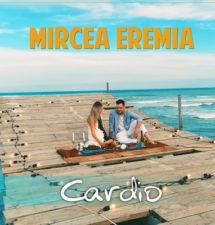 """Mircea Eremia lanseaza o noua piesa """"Cardio"""""""