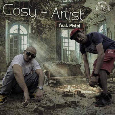 """Cosy si Pistol lanseaza piesa-manifest, """"Artist"""""""