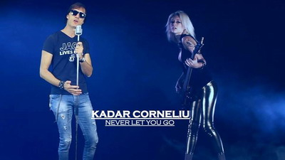 "Kadar Corneliu lanseaza single-ul si videoclipul ""Never Let You Go"""