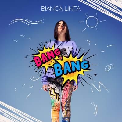 Bianca Linta - Bang Bang
